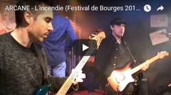 Video L'incendie - Festival de Bourges